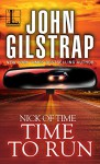 Time to Run: Part One (Nick of Time) - John Gilstrap