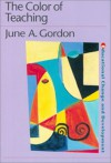 The Color of Teaching (Educational Change and Development Series) - June Gordon