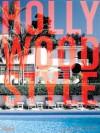 Hollywood Style - Diane Dorrans Saeks, Tim Street-Porter