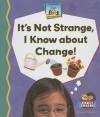 Its Not Strange, I Know about Change! - Bridget Pederson