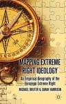 Mapping Extreme Right Ideology: An Empirical Geography of the European Extreme Right - Michael Bruter, Sarah Harrison