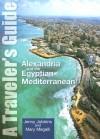 Alexandria and the Egyptian Mediterranean: A Traveler's Guide - Jenny Jobbins