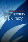 Contemporary Diplomacy - Geoffrey Pigman