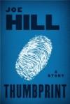 Thumbprint: A Story - Joe Hill
