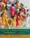 Cultural Anthropology: Appreciating Cultural Diversity - Conrad Phillip Kottak