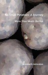 No Small Potatoes: A Journey - Elizabeth Johnston