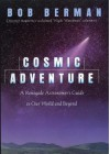 Cosmic Adventure: A Renegade Astronomer's Guide To Our World And Beyond - Bob Berman