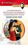 Ruthless Husband, Convenient Wife (Presents Extra) - Madeleine Ker