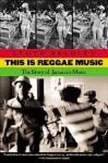 This Is Reggae Music: The Story of Jamaica's Music - Lloyd Bradley