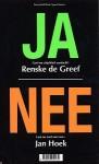 Ja/Nee: laat me toch met rust - Renske de Greef, Jan Hoek