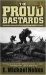 The Proud Bastards - E. Michael Helms