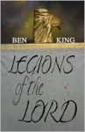 Legions of the Lord - Ben King