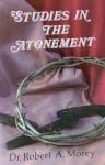 Studies in the Atonement - Robert A. Morey