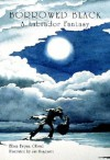 Borrowed Black: A Labrador Fantasy - Ellen Bryan Obed, Jan Mogensen