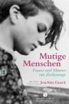 Mutige Menschen : Frauen und Männer mit Zivilcourage - Ulrich Kühne