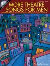 More Theatre Songs for Men [With CD] - Cherry Lane Music Co
