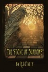 The Stone of Shadows - R.A. Finley