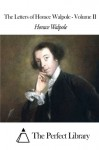The Letters of Horace Walpole - Volume II - Horace Walpole, The Perfect Library