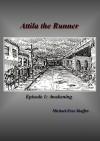 Attila the Runner: Episode 1: Awakening (Attila Ascending) - Michael Shaffer, Kristyna Burkel, Patricia Shaffer