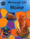 Microscopic Life In Your Home (Ward, Brian R. Micro World.) - Brian R. Ward