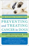 The Natural Vet's Guide to Preventing and Treating Cancer in Dogs - Shawn Messonnier, Russell L. Blaylock