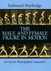 The Male and Female Figure in Motion: 60 Classic Photographic Sequences - Eadweard Muybridge
