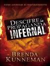 Descifre La Propaganda Infernal: Como Agudizar Su Discernimiento - Brenda Kunneman