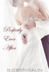 Perfectly Ever After - Elizabeth Hayley