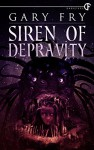 Siren of Depravity - Gary Fry