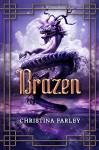 Brazen - Christina Farley
