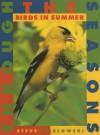Birds in Summer (Through the Seasons (Smart Apple)) - Steve Maslowski, Adele Richardson