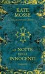 La notte degli innocenti - Kate Mosse, Caterina Volpi