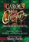 Carols for Christmas, Program Resource Book: A Treasury of Favorites New and Old in Medleys and Individually - Ken Bible