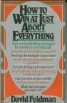 How to Win at Just About Everything - David Feldman