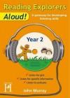 Reading Explorers Aloud! Year 2 - John Murray