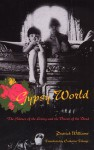 Gypsy World: The Silence of the Living and the Voices of the Dead - Patrick Williams, Catherine Tihanyi