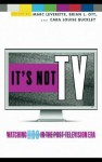 It's Not TV: Watching HBO in the Post-Television Era - Marc Leverette, Brian L. Ott, Cara Louise Buckley