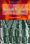 The Jewish Victims of the Holocaust - Linda Jacobs Altman