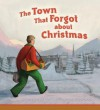 The Town That Forgot about Christmas - Susan K. Leigh