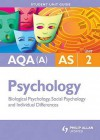 Biological Psychology, Social Psychology, Individual Differences: Aqa(A) As Psychology Student Guide: Unit 2 - Molly Marshall, Mike Cardwell