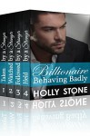 Billionaire Behaving Badly Series - Box Set (Volumes 1-4): Taken by a Stranger, Watched by a Stranger, Followed by a Stranger, Held by a Stranger - Holly Stone
