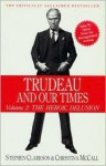 Trudeau and Our Times: Volume 2 - Stephen Clarkson, Christina McCall