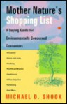 Mother Nature's Shopping List: A Buying Guide for Environmentally Concerned Consumers - Michael D. Shook