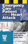 Emergency Care of the Patient with a Heart Attack - Roger Gamon, Tom Quinn, Brian Parr