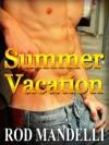 Summer Vacation (Gay Sex Confessions #1) - Rod Mandelli
