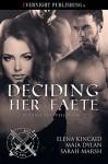Deciding Her Faete - Elena Kincaid, Sarah Marsh, Maia Dylan