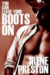 You Can Leave Your Boots On - Irene Preston