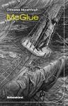 McGlue (German Edition) - Ottessa Moshfegh, Anke Caroline Burger