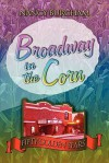 Broadway in the Corn: Fifty Golden Years - Nancy Burcham