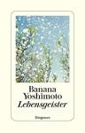 Lebensgeister - Thomas Eggenberg, Banana Yoshimoto